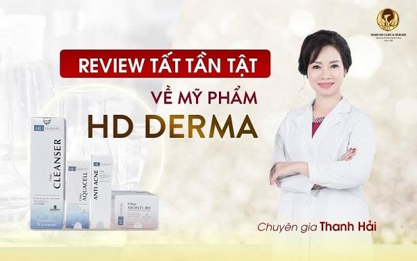 Mỹ phẩm HD Derma là thương hiệu dược mỹ phẩm chăm sóc da chuẩn Y khoa