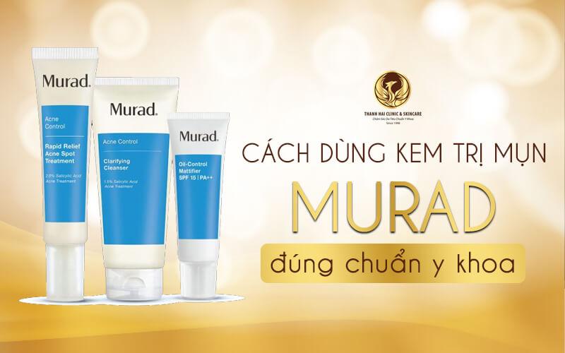 Cách dùng kem trị mụn Murad đúng chuẩn Y Khoa