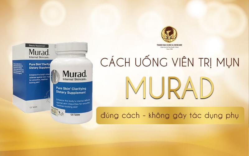 Cách uống viên trị mụn Murad đạt hiệu quả cao nhất cho bạn