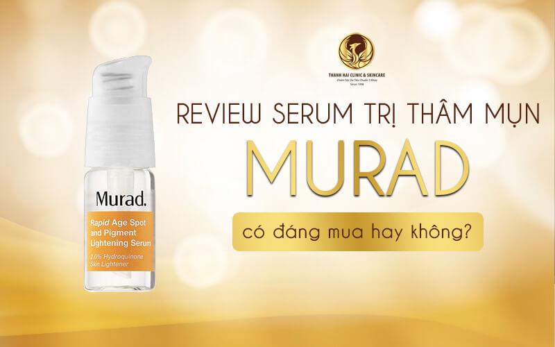 Review serum trị thâm mụn Murad chi tiết từ chuyên gia