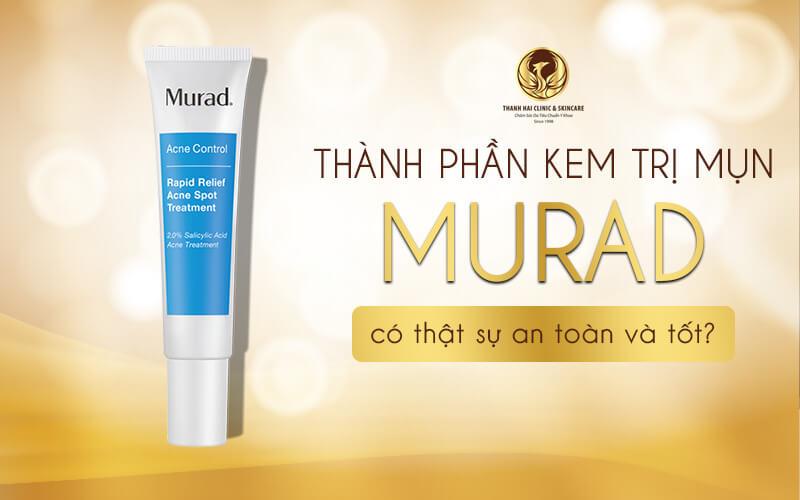 Thành phần kem trị mụn Murad có thực sự an toàn và tốt?